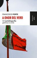A onor del vero - Francesco Forte