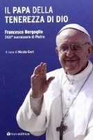Il Papa della tenerezza di Dio - Gori Nicola