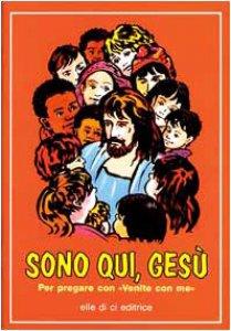 """Copertina di 'Sono qui, Gesù. Per pregare con """"Venite con me""""'"""