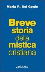 Copertina di 'Breve storia della mistica cristiana'