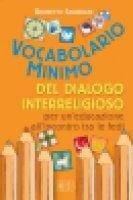 Vocabolario minimo del dialogo interreligioso per un'educazione all'incontro tra le fedi - Salvarani Brunetto