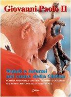 Malati e infermi nel cuore della Chiesa. Lettera apostolica «Salvifici doloris» e catechesi sul senso cristiano della sofferenza - Giovanni Paolo II