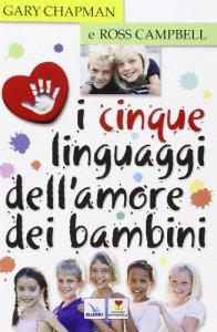 Copertina di 'I cinque linguaggi dell'amore dei bambini'