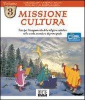 Missione cultura. Testo per l'insegnamento della religione cattolica. - Bizzarri Marco, Cavicchi Giordana, Dalli Paola
