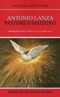 Antonio Lanza pastore e maestro - Minuto Peri Francesca