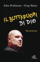 Il buttafuori di Dio - John Pridmore, Greg Watts
