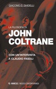 Copertina di 'La filosofia di John Coltrane. Con un'intervista a Claudio Fasoli'
