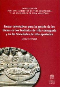 Copertina di 'Líneas orientativas para la gestión de los bienes en los institutos devida consagrada y en las sociedades de vida apostólica.'