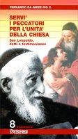 Serv� i peccatori per lunit� della Chiesa. San Leopoldo detti e testimonianze (nuova edizione) - Fernando da Riese Pio X