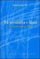 Tra possibilità e limiti - Bastianel Sergio