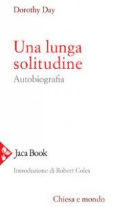 Copertina di 'Una lunga solitudine. Autobiografia'