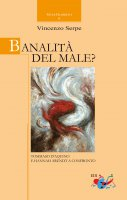 Banalità del male - Vincenzo Serpe