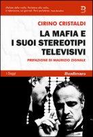 La mafia e i suoi stereotipi televisivi - Cristaldi Cirino