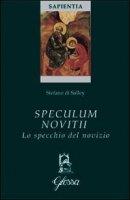 Speculum Novitii - Salley Stefano