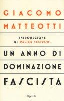 Un anno di dominazione fascista - Matteotti Giacomo