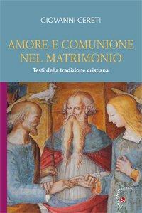Copertina di 'Amore e comunione nel matrimonio'