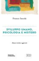 Sviluppo umano, psicologia e mistero - Imoda Franco