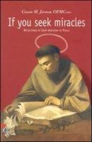 If you seek miracles. Reflections of saint Anthony of Padua - Jarmak Claude M.