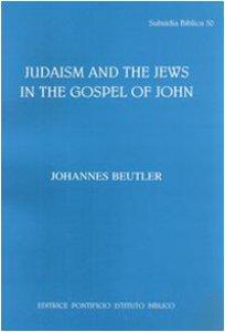 Copertina di 'Judaism and the jews in the gospel of John'