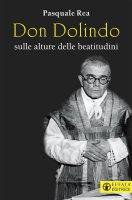 Don Dolindo sulle alture delle beatitudini - Pasquale Rea