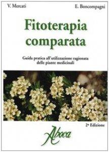 Copertina di 'Fitoterapia comparata. Guida pratica all'utilizzazione ragionata delle piante medicinali'