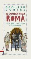 In cammino verso Roma con i nostri figli, l'asino Octave e il nostro sogno - Édouard Cortès