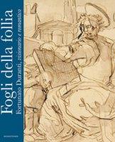Fogli della follia. Fortunato Duranti, visionario e romantico. Ediz. illustrata