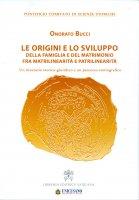 Le origini e lo sviluppo della famiglia e del matrimonio fra matrilinearità e patrilinearità - Onorato Bucci