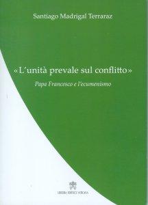 Copertina di '«L'Unità prevale sul conflitto»'