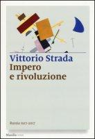 Impero e rivoluzione. Russia 1917-2017 - Strada Vittorio