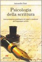 Psicologia della scrittura. Interpretazione grafologica di segni e tendenze del linguaggio scritto - Pizzi Antonello