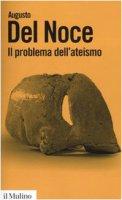 Il problema dell'ateismo - Augusto Del Noce