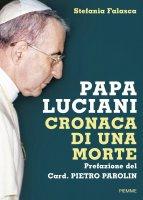 Papa Luciani. Cronaca di una morte