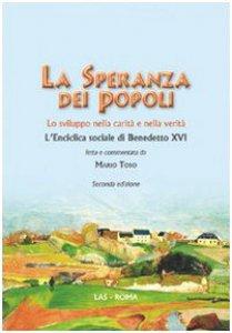 Copertina di 'La speranza dei popoli. Lo sviluppo nella carità e nella verità. L'enciclopedia sociale di Benedetto XVI'
