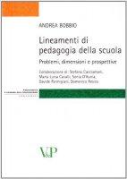 Lineamenti di pedagogia della scuola. Problemi, dimensioni e prospettive - Andrea Bobbio