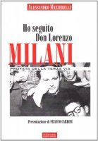 Ho seguito don Lorenzo Milani - Mazzerelli Alessandro