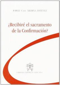 Copertina di 'Ricevero' il Sacramento della Confermazione?'