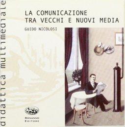 Copertina di 'La comunicazione tra vecchi e nuovi media. Con CD-ROM'