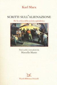 Copertina di 'Scritti sull'alienazione. Per la critica della società capitalistica'