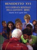 26° Giornata mondiale della gioventù 2011 - Benedetto XVI (Joseph Ratzinger)