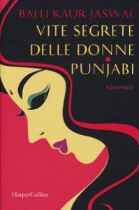 Copertina di 'Vite segrete delle donne punjabi'
