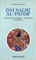 Dai Salmi al «Pater». Commento teologico-spirituale al salterio - Evode Beaucamp