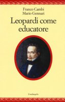 Leopardi come educatore - Cambi Franco, Gennari Mario