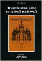 Il simbolismo nelle cattedrali medievali - Gout Marinus