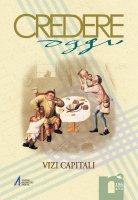 Una incessante battaglia spirituale: gli elenchi dei vizi e delle virtù nei primi secoli cristiani - Celestino Corsato