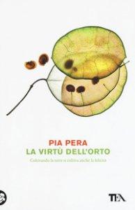 Copertina di 'La virtù dell'orto. Coltivando la terra si coltiva anche la felicità'