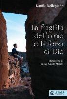 La fragilità dell'uomo e la forza di Dio - Danilo Dellepiane