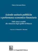 Aziende sanitarie pubbliche e performance economico-finanziaria - Marco Giovanni Rizzo