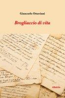 Brogliaccio di vita - Ottaviani Giancarlo