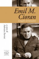 Emil M. Cioran. L'angelo sterminatore